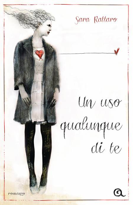 Cover of the book UN USO QUALUNQUE DI TE of Sara Rattaro
