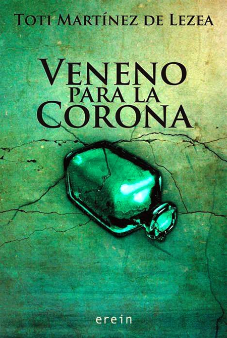 Cover of the book VENENO PARA LA CORONA of Toti Martínez de Lezea