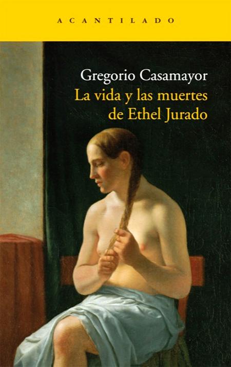 Copertina del libro LA VIDA Y LAS MUERTES DE ETHEL JURADO