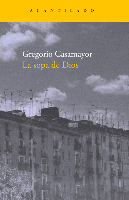 Cover of the book LA SOPA DE DIOS of Gregorio Casamayor