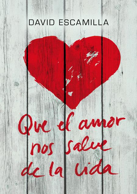 Cover of QUE EL AMOR NOS SALVE LA VIDA