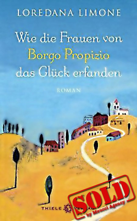 Wie die Frauen von Borgo Propizio das Glück erfanden