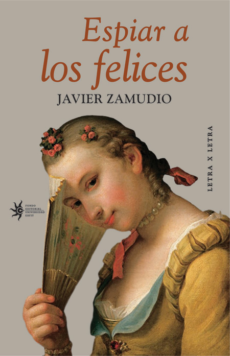 Cover of the book ESPIAR A LOS FELICES