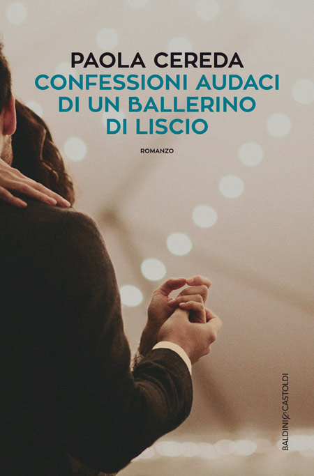 Cover of the book CONFESSIONI AUDACI DI UN BALLERINO DI LISCIO