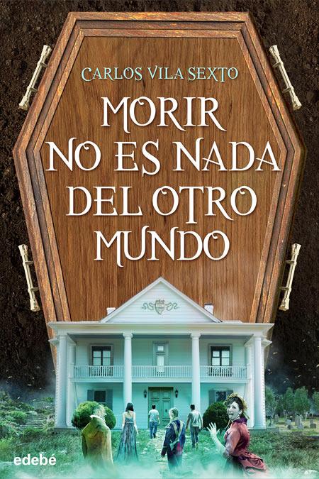 Cover of MORIR NO ES NADA DEL OTRO MUNDO